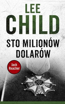 Jack Reacher. Sto milionów dolarów