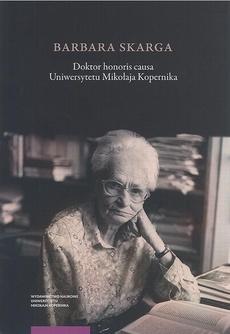 Barbara Skarga. Doktor honoris causa Uniwersytetu Mikołaja Kopernika