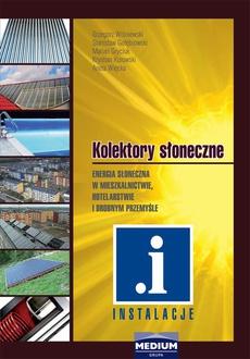 Kolektory słoneczne. Energia słoneczna w mieszkalnictwie, hotelarstwie i drobnym przemyśle