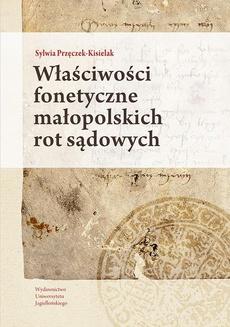 Właściwości fonetyczne małopolskich rot sądowych