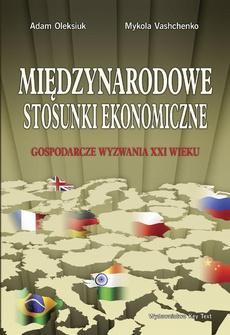 Międzynarodowe stosunki ekonomiczne. Gospodarcze wyzwania XXI wieku