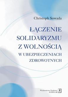 Łączenie solidaryzmu z wolnością w ubezpieczeniach społecznych