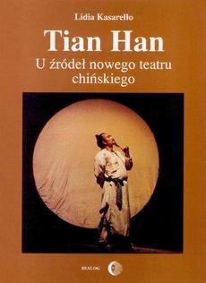 Tian Han. U źródeł nowego teatru chińskiego