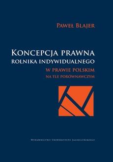 Koncepcja prawna rolnika indywidualnego w prawie polskim na tle porównawczym