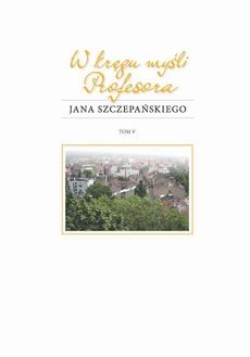 W kręgu myśli Profesora Jana Szczepańskiego