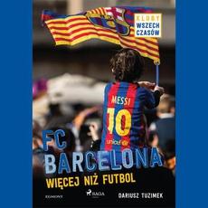 FC Barcelona - Więcej niż futbol