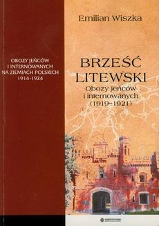 Brześć Litewski. Obozy jeńców i internowanych (1919-1921)