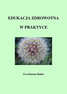 Edukacja zdrowotna w praktyce - Edukacja zdrowotna Rozdział Szczegółowe cele edukacyjne kształcenia