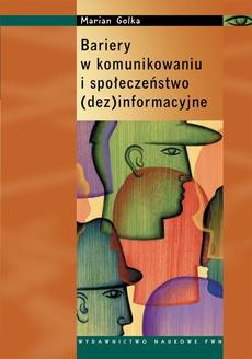 Bariery w komunikowaniu i społeczeństwo (dez)informacyjne