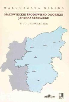 Mazowieckie środowisko dworskie Janusza Starszego. Studium społeczne