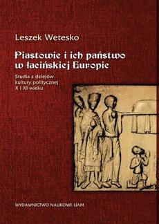 Piastowie i ich państwo w łacińskiej Europie