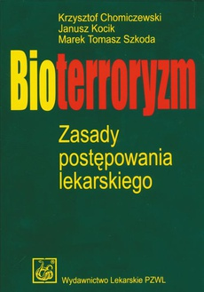Bioterroryzm. Zasady postępowania lekarskiego