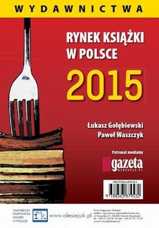 Rynek książki w Polsce 2015 Wydawnictwa