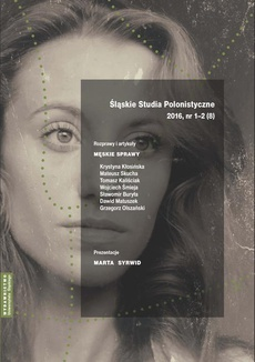 """""""Śląskie Studia Polonistyczne"""" 2016, nr 1–2 (8): Rozprawy i artykuły: Męskie sprawy. Prezentacje: Marta Syrwid - 16 Podkrzywdzie – świat mitu, tajemnicy i Schulza. Propozycja lektury intertekstualnej"""