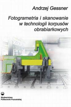 Fotogrametria i skanowanie w technologii korpusów obrabiarkowych