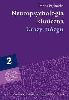 Neuropsychologia kliniczna. Urazy mózgu, t. 2
