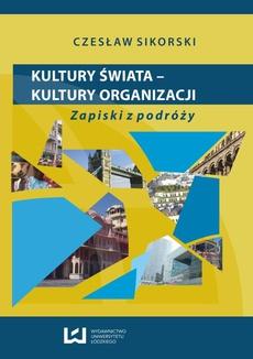 Kultury świata - kultury organizacji. Zapiski z podróży