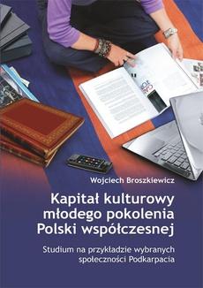 Kapitał kulturowy młodego pokolenia Polski współczesnej. Studium na przykładzie wybranych społeczności Podkarpacia