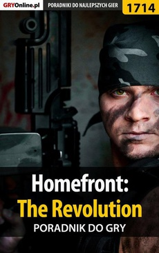 Homefront: The Revolution - poradnik do gry
