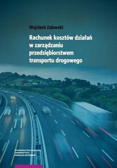 Rachunek kosztów działań w zarządzaniu przedsiębiorstwem transportu drogowego