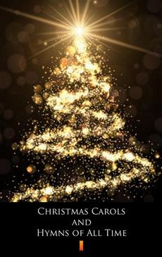 Christmas Carols and Hymns of All Time