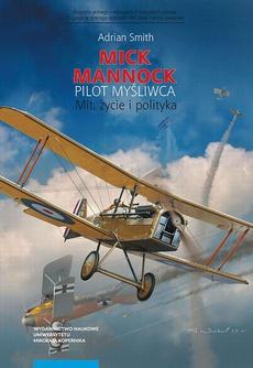 Mick Mannock, pilot myśliwca. Mit, życie i polityka