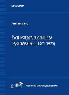 Życie Księdza Eugeniusza Dąbrowskiego (1901-1970)