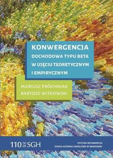 Konwergencja dochodowa typu beta w ujęciu teoretycznym i empirycznym