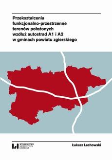 Przekształcenia funkcjonalno-przestrzenne terenów położonych wzdłuż autostrad A1 i A2 w gminach powiatu zgierskiego