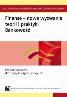 Finanse - nowe wyzwania teorii i praktyki. Bankowość