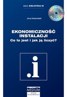 Ekonomiczność instalacji. Co to jest i jak ją liczyć?