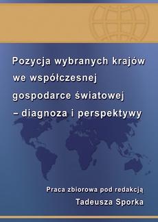 Pozycja wybranych krajów we współczesnej gospodarce światowej - diagnoza i perspektywy