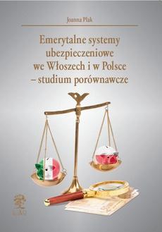 Emerytalne systemy ubezpieczeniowe we Włoszech i w Polsce – studium porównawcze