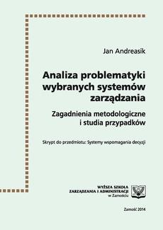 Analiza problematyki wybranych systemów zarządzania : zagadnienia metodologiczne i studia przypadków