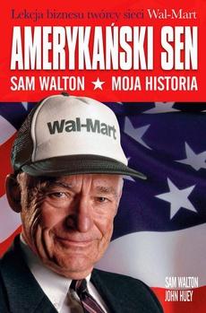 Amerykański sen. Sam Walton. Moja historia