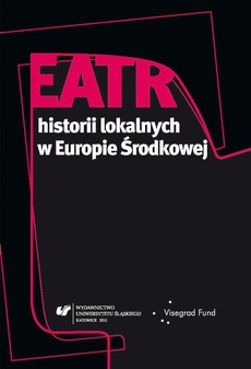 Teatr historii lokalnych w Europie Środkowej - 24 Teatralne remiksowanie historii jako wariant historii lokalnych