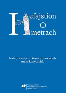 "Hefajstion: ""O metrach"" - 05 ""O metrach"" cz. 4: O [metrum] jońskim a maiore; O [metrum] jońskim a minore; O [metrum] peońskim"