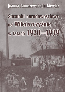 Stosunki narodowościowe na Wileńszczyźnie w latach 1920-1939. Wyd. 2 - 01 Rozdz. 1, cz. 1. Procesy...: Wileńszczyzna...; Dwuszczeblowa świadomość; Wileńszczyzna: dziedzictwo...; Litewskie odrodzenie narodowe...; Kształtowanie się...; Początki ruchu.....