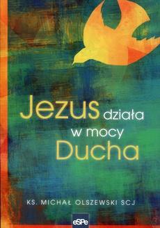 Jezus działa w mocy Ducha