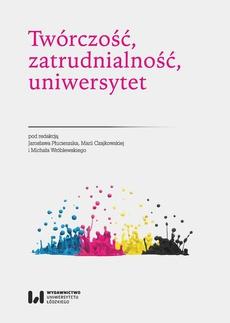 Twórczość, zatrudnialność, uniwersytet