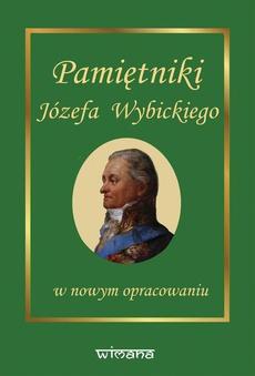 Pamiętniki Józefa Wybickiego w nowym opracowaniu