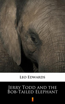 Jerry Todd and the Bob-Tailed Elephant