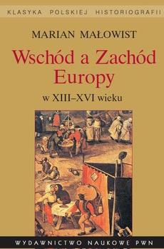 Wschód a Zachód Europy w XIII-XVI wieku
