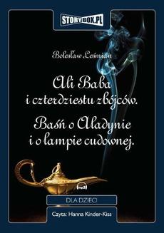 Ali Baba i czterdziestu zbójców. O Aladynie i lampie cudownej.