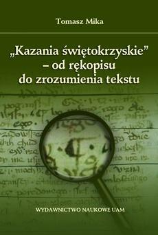 """""""Kazania świętokrzyskie"""" - od rękopisu do zrozumienia tekstu"""