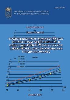 Poziom rozwoju somatycznego i funkcjonalnego populacji populacji dzieci wiejskich Żywiecczyzny i jego społeczno - ekonomiczne uwarunkowania