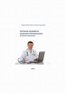 Instrukcja zarządzania systemem informatycznym ze wzorami dokumentów