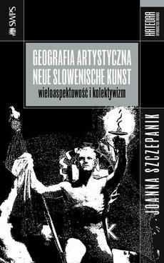 Geografia artystyczna Neue Slowenische Kunst