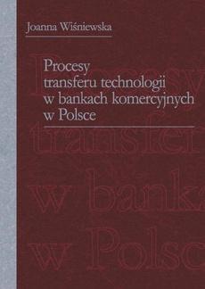 Procesy transferu technologii w bankach komercyjnych w Polsce