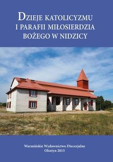 Dzieje katolicyzmu i parafii Miłosierdzia Bożego w Nidzicy
